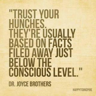 trust your hunches quote
